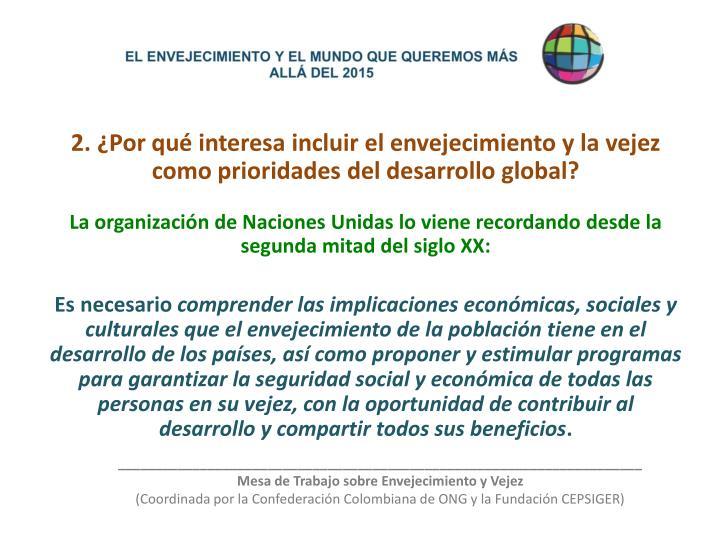 2. ¿Por qué interesa incluir el envejecimiento y la vejez como prioridades del desarrollo global?