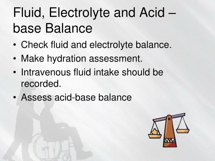 Fluid, Electrolyte and Acid –base Balance
