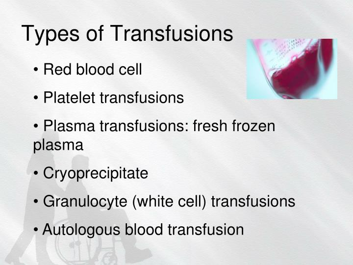 Types of Transfusions