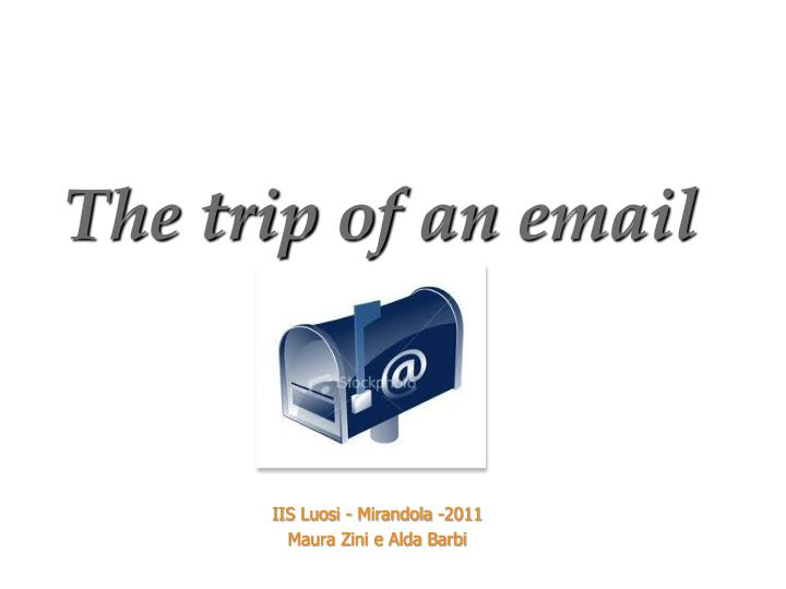PPT - The trip of an email PowerPoint Presentation - ID:6335288