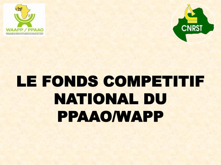 le fonds competitif national du ppaao wapp n.