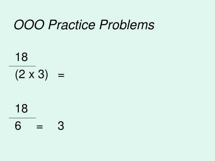 OOO Practice Problems