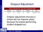 dropout adjustment