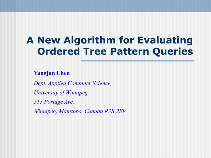 a new algorithm for evaluating ordered tree pattern queries n.