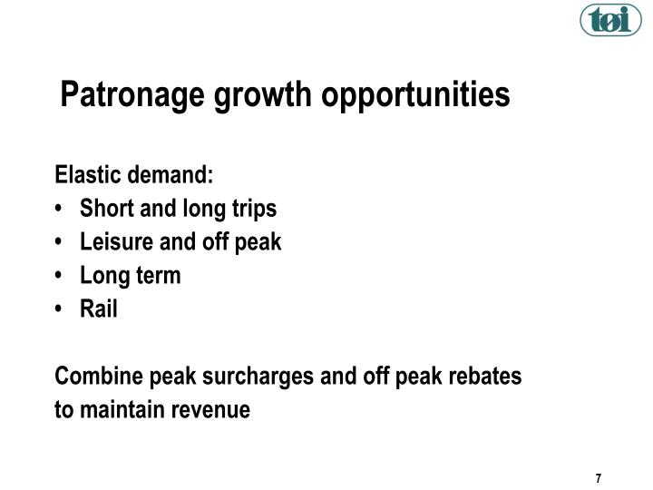 Patronage growth opportunities
