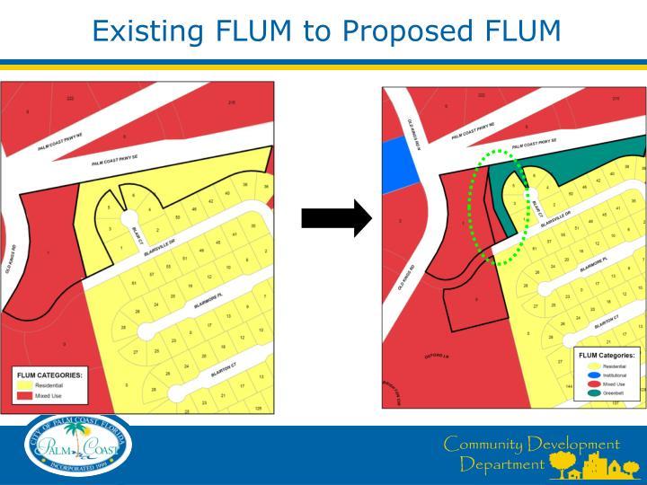 Existing flum to proposed flum