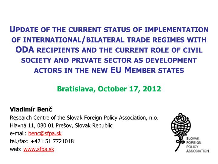 Update of the current status of implementation of international/bilateral trade regimes with ODA rec...