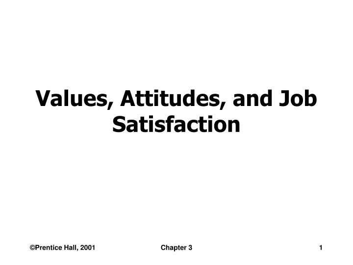 values attitudes and job satisfaction n.
