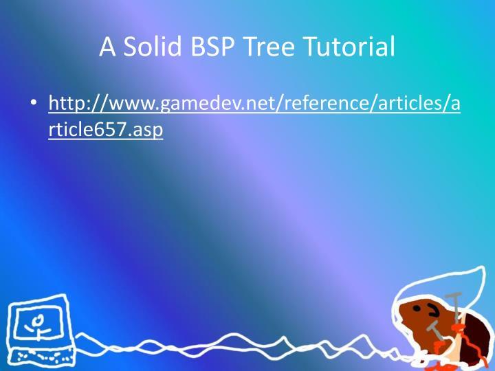 A Solid BSP Tree Tutorial