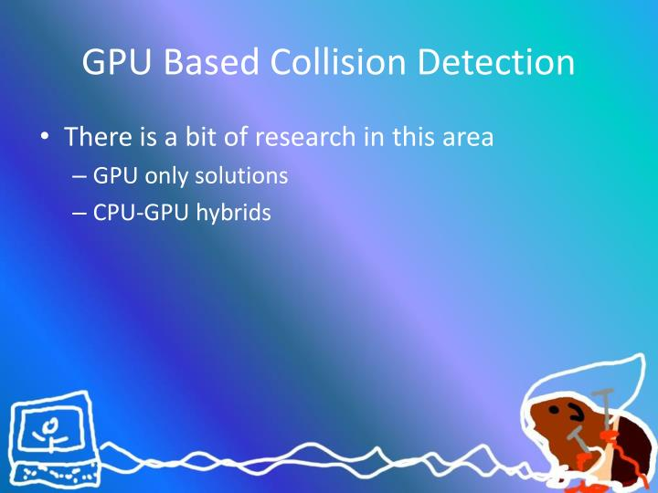 GPU Based Collision Detection