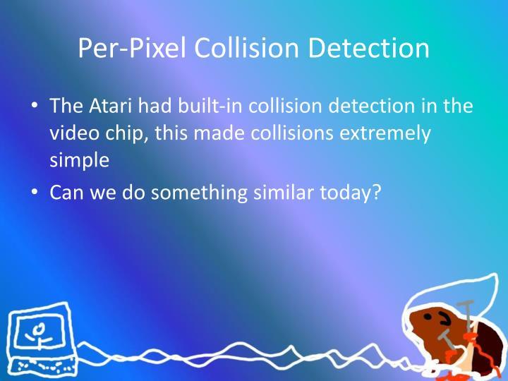 Per-Pixel Collision Detection