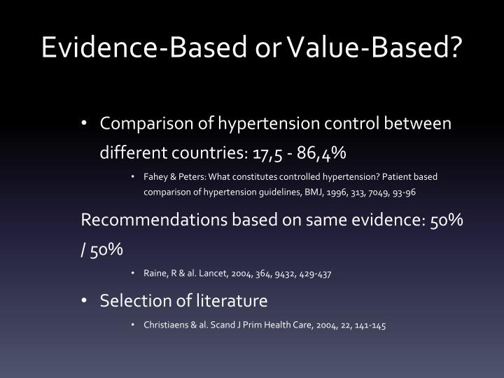 Evidence-Based or Value-Based?