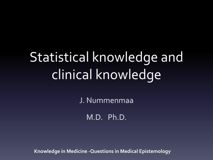 Statistical knowledge and clinical knowledge