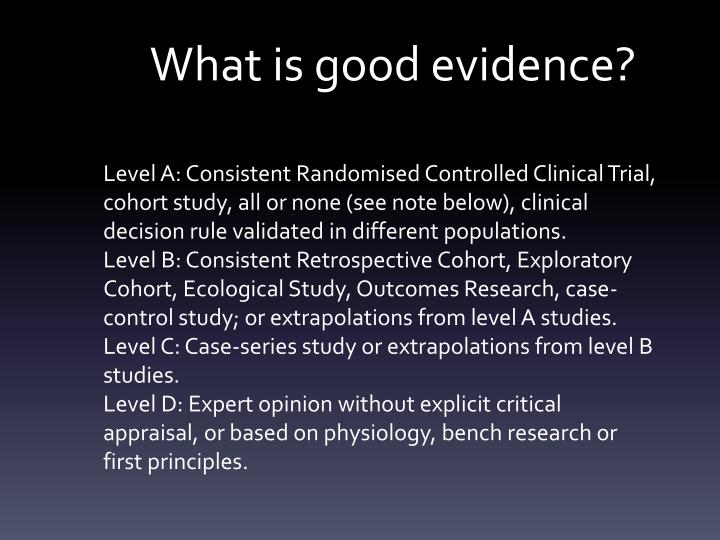 What is good evidence