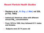 recent particle health studies