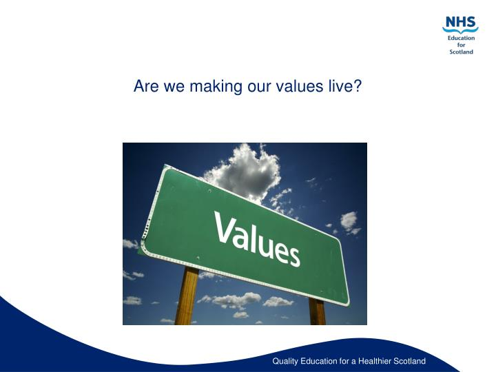 Are we making our values live?