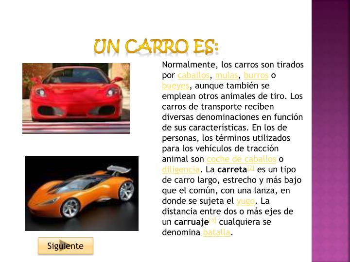 Un carro es:
