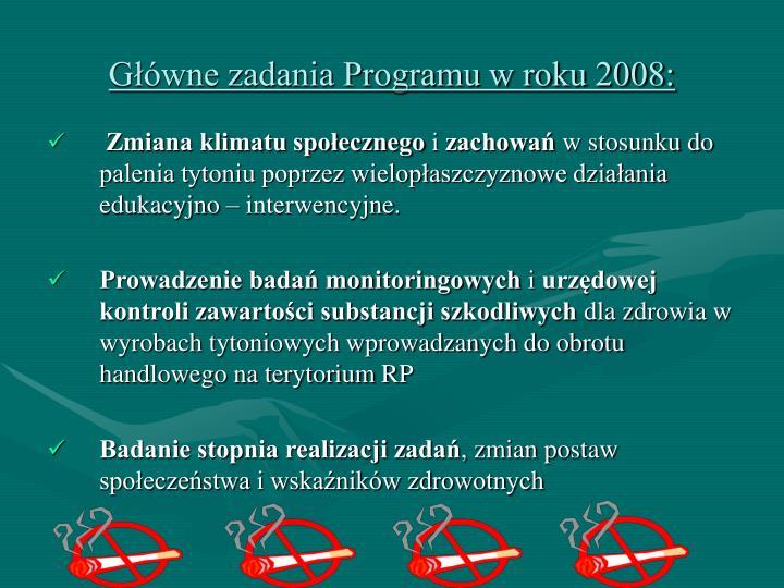 Główne zadania Programu w roku 2008: