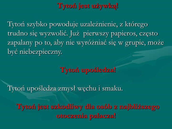 Tytoń jest używką!