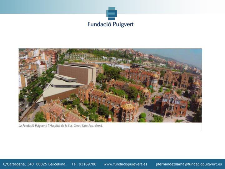 C/Cartagena, 340  08025 Barcelona.    Tel. 93169700      www.fundaciopuigvert.es       pfernandezllama@fundaciopuigvert.es