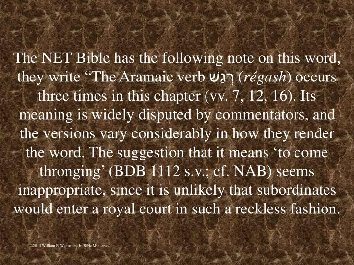 """The NET Bible has the following note on this word, they write """"The Aramaic verb"""