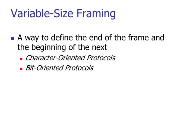 Variable-Size Framing