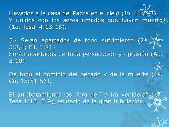 Llevados a la casa del Padre en el cielo (