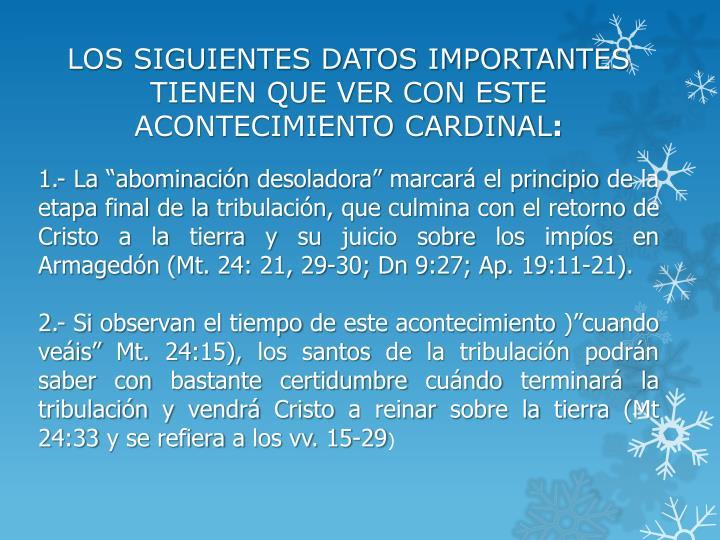 LOS SIGUIENTES DATOS IMPORTANTES TIENEN QUE VER CON ESTE ACONTECIMIENTO CARDINAL