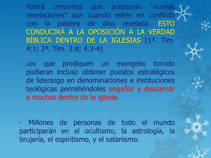 """Habrá creyentes que aceptarán """"nuevas revelaciones"""" aun cuando estén en conflicto con la palabra de dios revelada."""