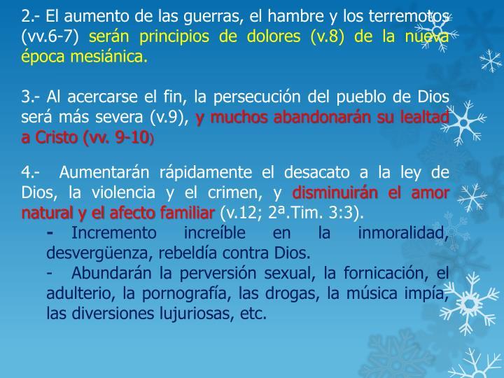 2.- El aumento de las guerras, el hambre y los terremotos (vv.6-7)