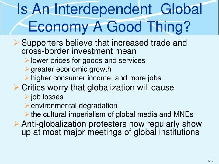 Is An Interdependent  Global Economy A Good Thing?