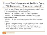 dept of state s international traffic in arms itar exemption what is not covered