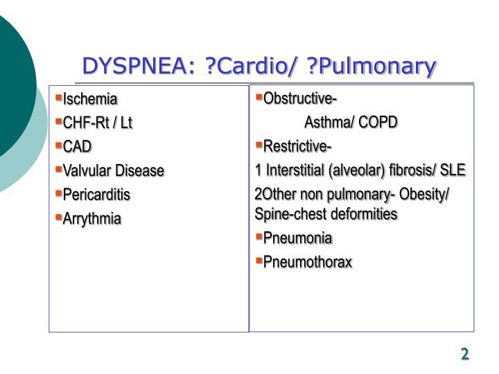 Dyspnea cardio pulmonary