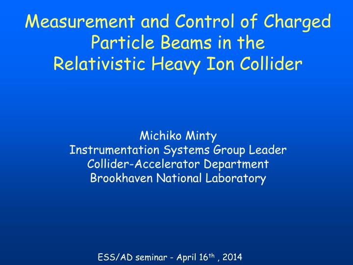 Measurement and Control of Charged Particle Beams in the