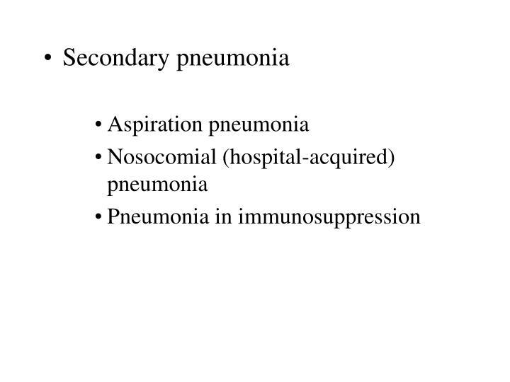 Secondary pneumonia