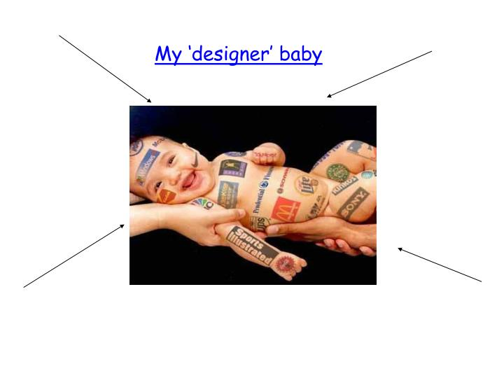 should we have a designer baby Would you like a blue-eyed or a brown-eyed baby is alzheimer's in your family we can screen for that and obesity we'll see what we can do.