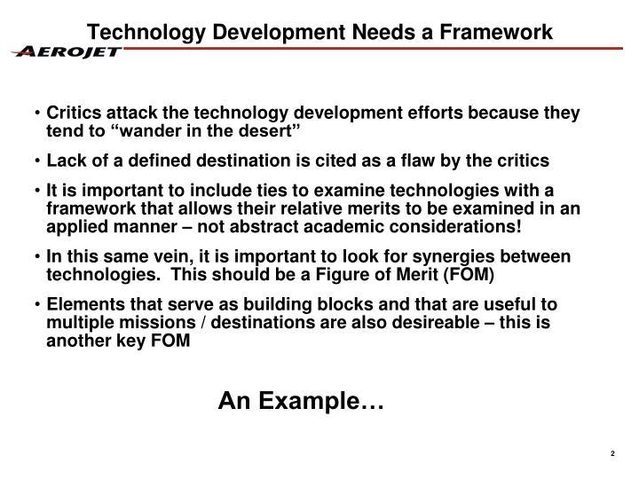 Technology development needs a framework