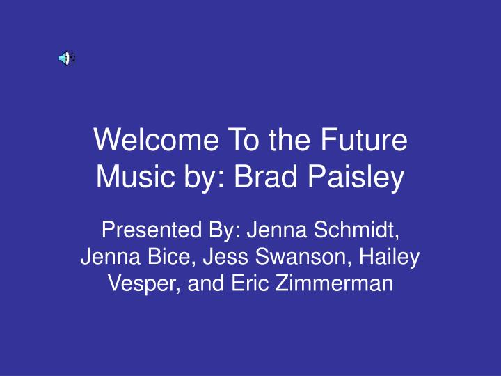 Welcome to the future music by brad paisley