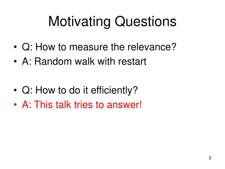 Motivating questions