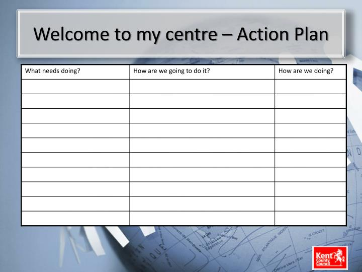 Welcome to my centre – Action Plan