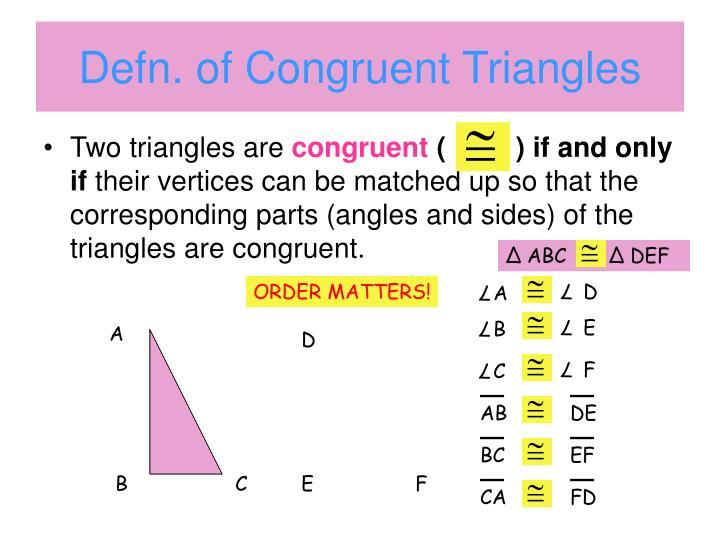 Defn of congruent triangles