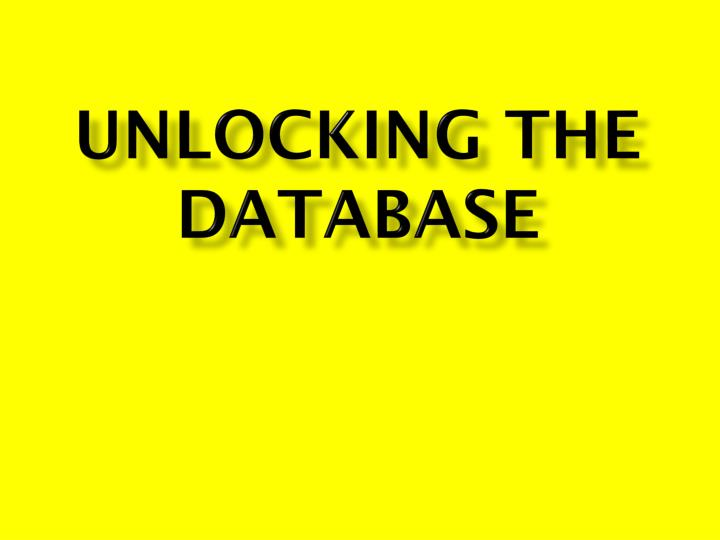 Unlocking the database