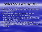 here comes the future