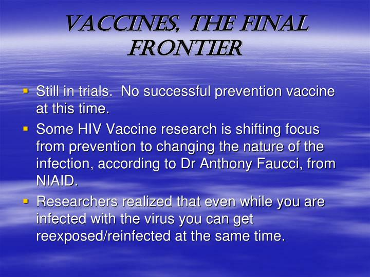 VACCINES, THE FINAL FRONTIER