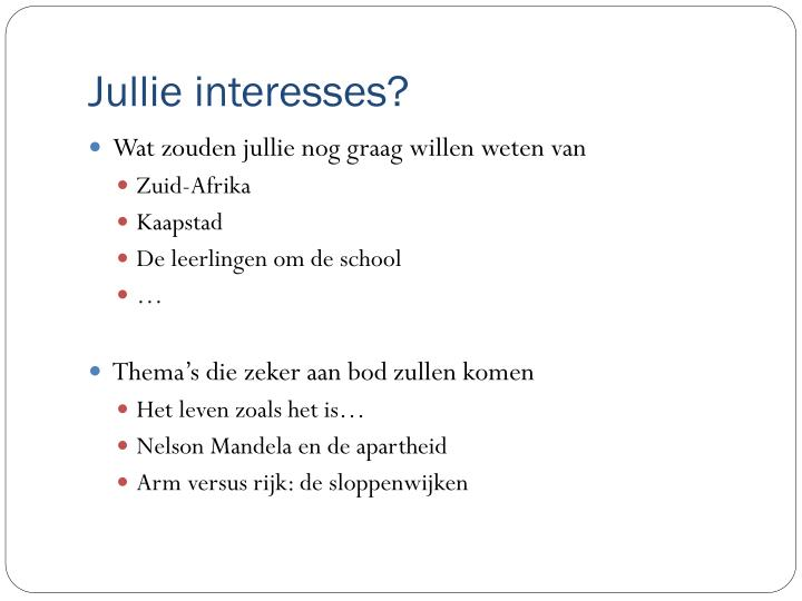 Jullie interesses?