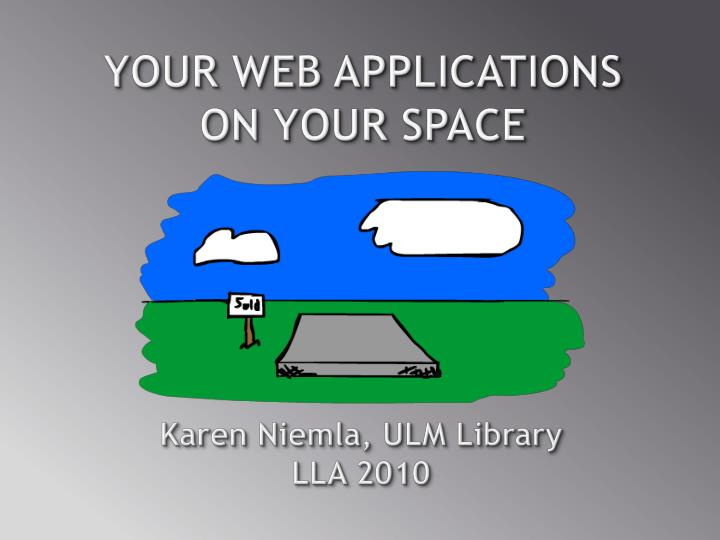 Your Web Applications on Your Space