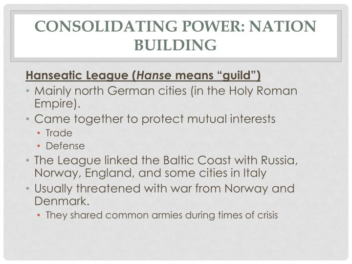 Consolidating Power: Nation Building