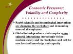 economic pressures volatility and complexity