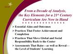 from a decade of analysis the key elements for a 21 st century curriculum are now in hand