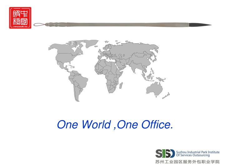 One World ,One Office.